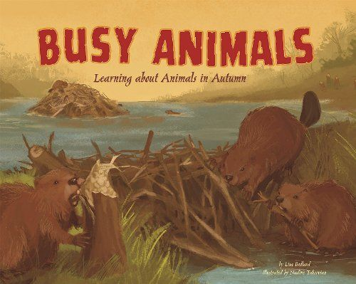 Busy Animals: Learning about Animals in Autumn