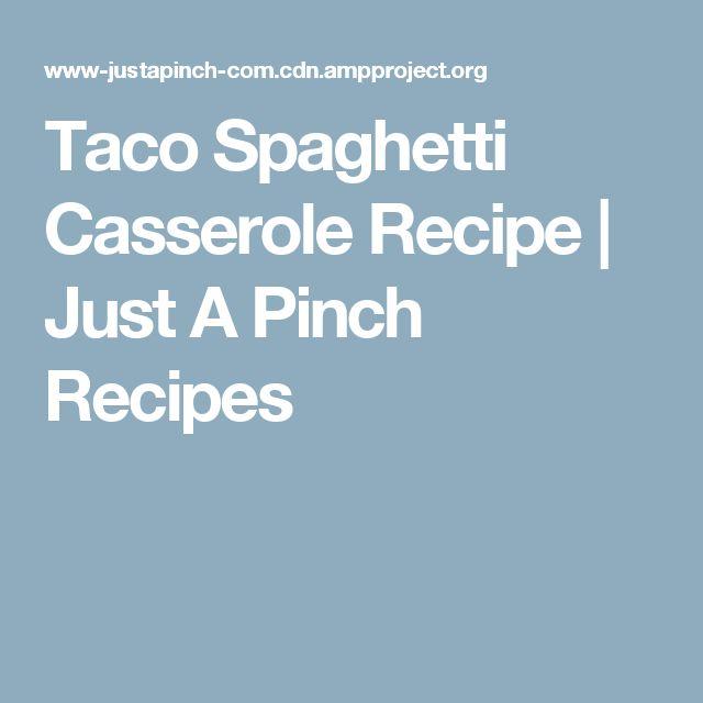 Taco Spaghetti Casserole Recipe | Just A Pinch Recipes