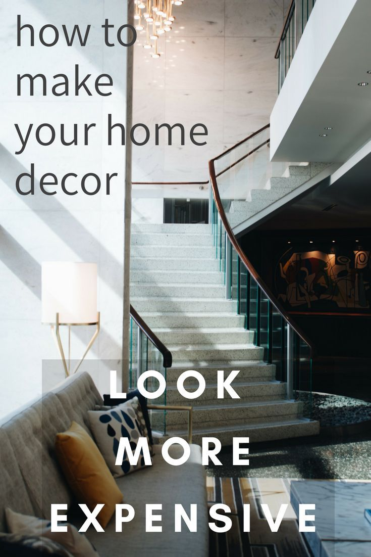 How To Make Your Home Look More Expensive On Any Budget