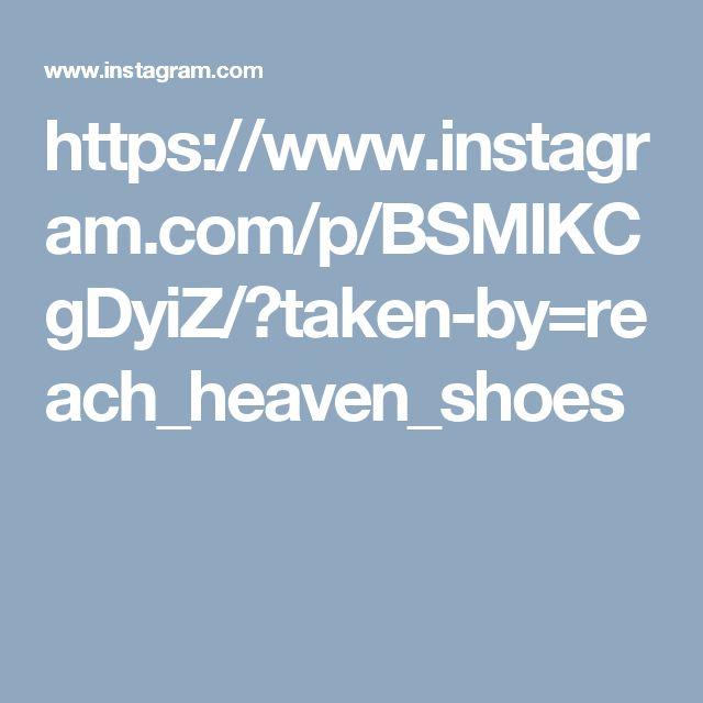 https://www.instagram.com/p/BSMIKCgDyiZ/?taken-by=reach_heaven_shoes