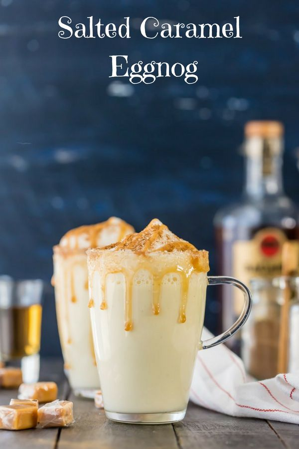 Salted Caramel Eggnog | holidays / Christmas baking | Pinterest
