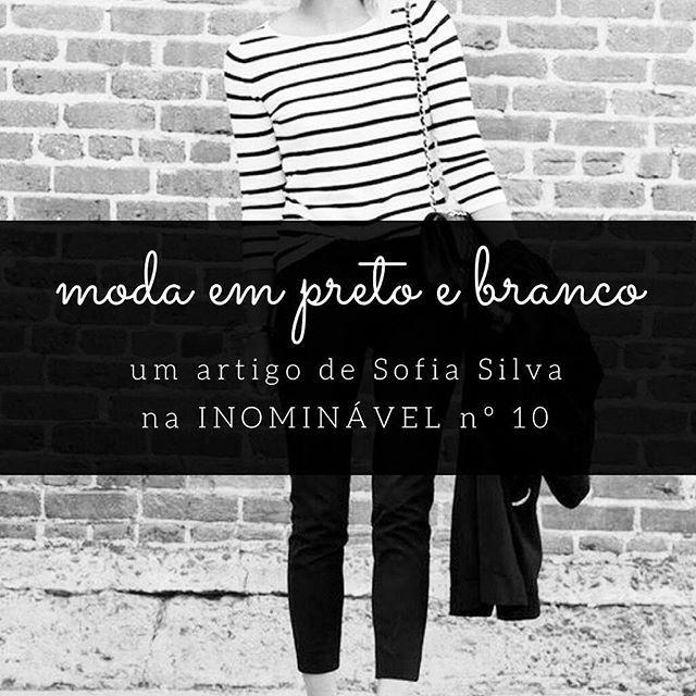 Preto e branco, uma combinação de cores que está sempre na moda. Vejam as sugestões da Sofia na #revistainominavel nº 10  https://buff.ly/2zEppta  #revistadigital #revistaonline #revistaportuguesa #portuguesemagazine #portugal #moda #fashion #tendências #trends #bookstagram #instadaily #pretoebranco  [link in bio]