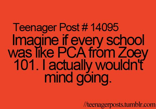 that is soo true i would love school but then you think about college will be like that