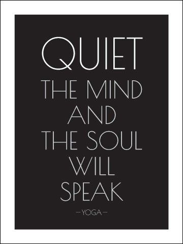 """Quiet the Mind and the Soul Will Speak"" - Ma Jaya Sati Bhagavati  #Yoga"