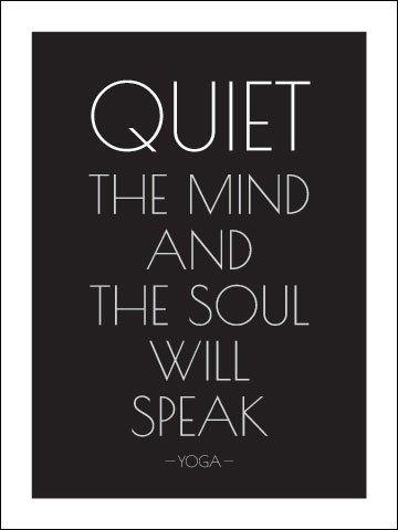 """""""Quiet the Mind and the Soul Will Speak"""" - Ma Jaya Sati Bhagavati  #Yoga"""