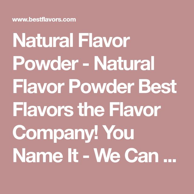 Natural Flavor Powder - Natural Flavor Powder Best Flavors the Flavor Company! You Name It - We Can Flavor It! - - Butter Flavor Powder (VEGAN) - NF-2881/NAT | Best Flavors | the Flavor Company. You Name It - We Can Flavor It!