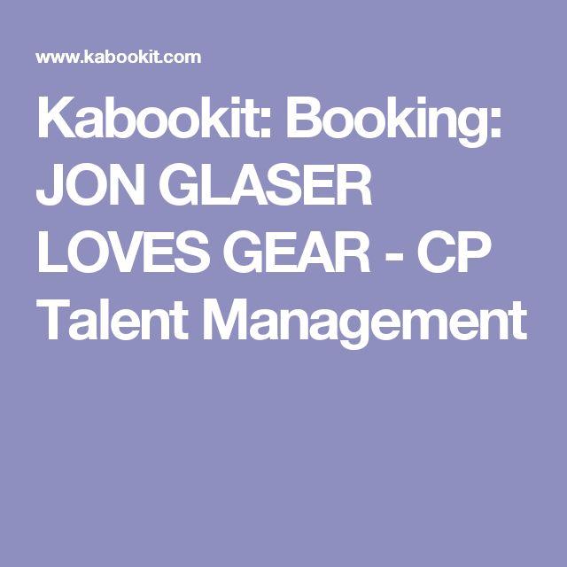 Kabookit: Booking: JON GLASER LOVES GEAR - CP Talent Management