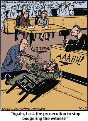 """""""Again, I ask the prosecution to stop badgering the witness!""""  -Close to Home Comic Strip, October 09, 2014 on GoComics.com"""