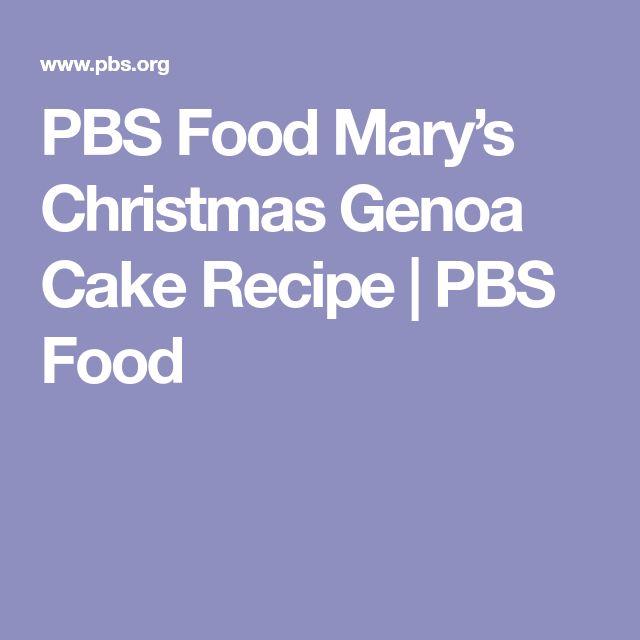 PBS Food Mary's Christmas Genoa Cake Recipe   PBS Food
