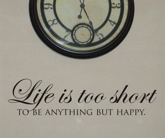 Life Is Too Short To Be Anything But Happy Quotes: 1000+ Ideas About Life Is Too Short On Pinterest
