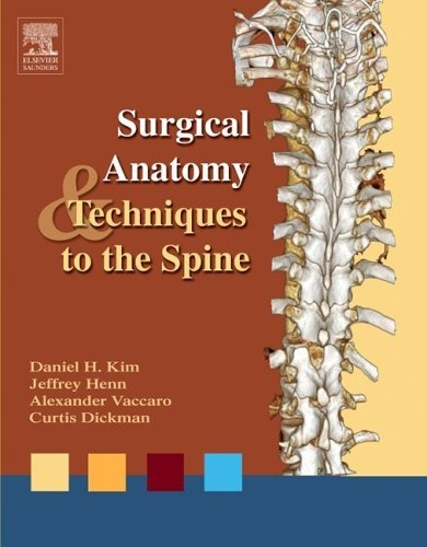 Surgical Anatomy and Techniques to the Spine Book + Image bank CD-ROM by Daniel H. Kim, http://www.amazon.com/dp/1416003134/ref=cm_sw_r_pi_dp_0JWTrb1MR41P4
