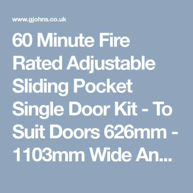 60 Minute Fire Rated Adjustable Sliding Pocket Single Door Kit - To Suit Doors 626mm - 1103mm Wide And Up To 2694mm High