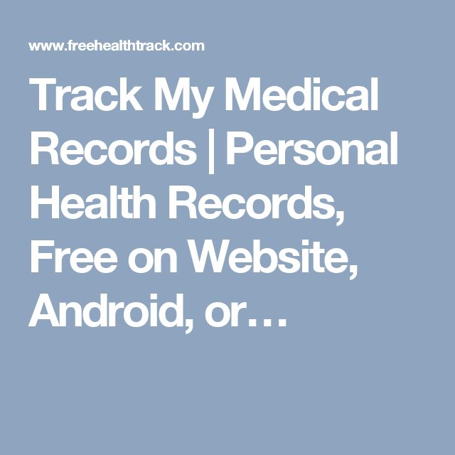 Track My Medical Records | Personal Health Records, Free on Website, Android…