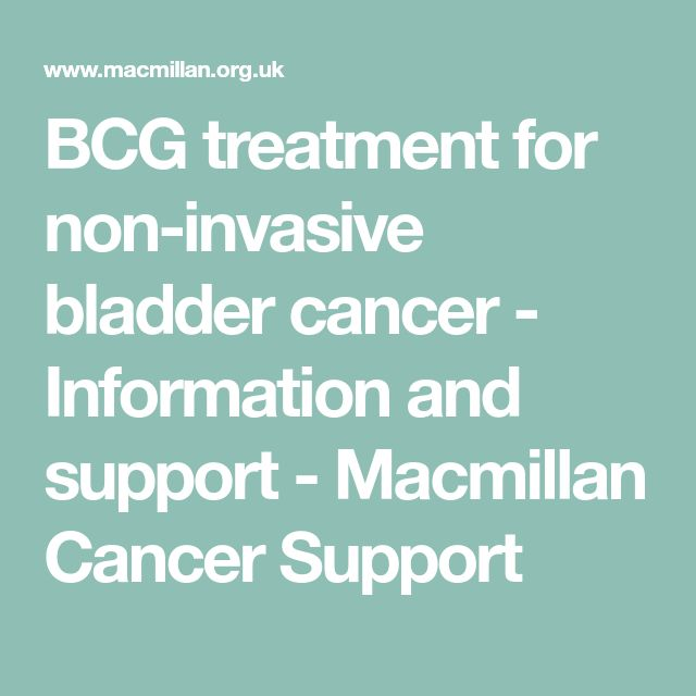 BCG treatment for non-invasive bladder cancer - Information and support - Macmillan Cancer Support