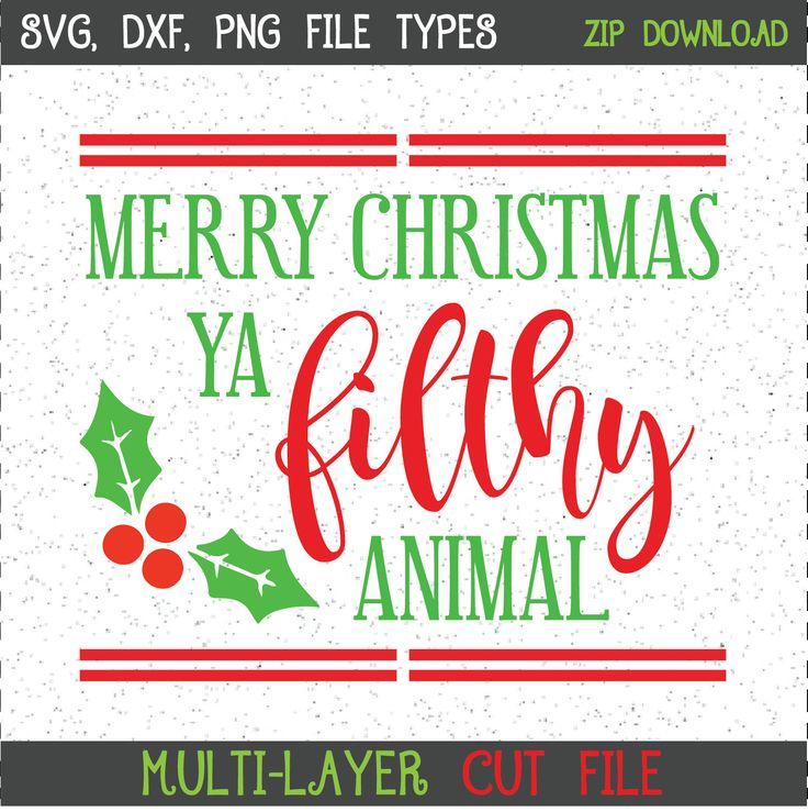 Merry Christmas Ya Filthy Animal Christmas SVG Design ...