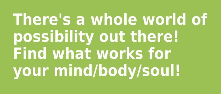 There's a whole world of possibility out there! Find what works for your mind/body/soul! #silkproteinpower