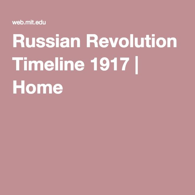 Russian Revolution Timeline 1917 | Home - really interesting. Broken up into different groups at the time.