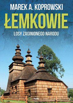 Łemkowie. Losy zaginionego narodu-Koprowski Marek A.