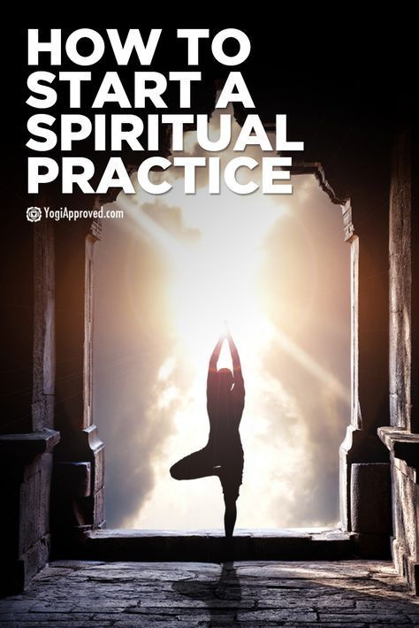 How To Start A Spiritual Practice And Where To Begin