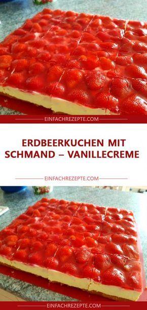 Erdbeerkuchen mit Schmand – Vanillecreme