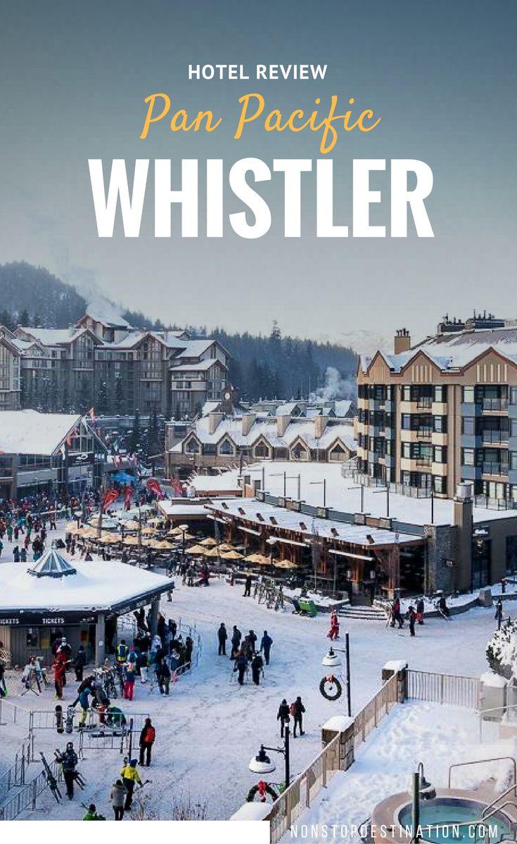 Hotel Review Whistler: Pan Pacific Mountainside Whistler Hotel - Canada - Non Stop Destination