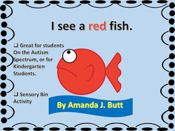 """I See a Red Fish"" story with color and sensory bin activities for students (nonverbal; autism; special needs; life skills; speech; preschool; kindergarten)"