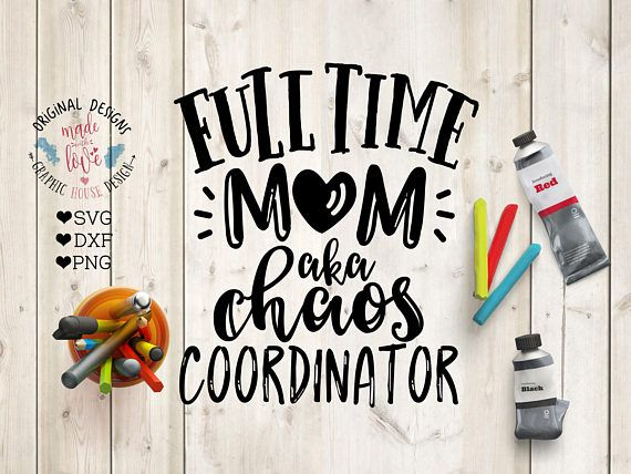 mom svg Full Time Mom aka Chaos Coordinator Cut File in SVG, DXF, PNG, Mom life svg, Mom quotes svg. Mom t-shirt designs.