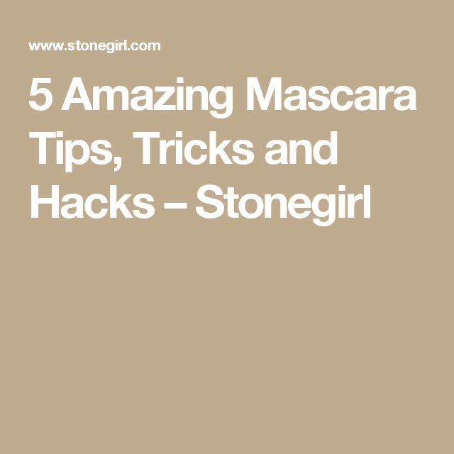 5 Amazing Mascara Tips, Tricks and Hacks – Stonegirl