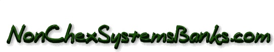 Free Non ChexSystems Banks-Free Chexsystems List-Non Chex System Banks-Non Chex Systems Banks-No Check System Banks-Chex System-Non Chex Systems-Free Bank Account-Free Chexsystems Dispute Forms-Bad Credit Checking Account-2nd Chance Checking Account-New B