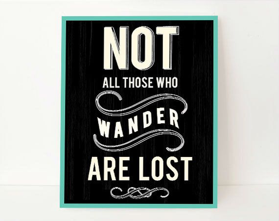 Not All Those Who Wander Are Lost11x14 Modern by NamedByArt, $19.99