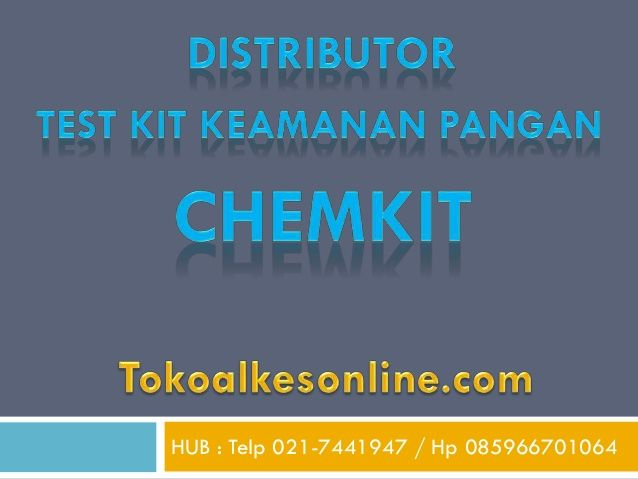 Distributor Test Kit Kemanan Pangan Chemkit by Syamsul Reza via slideshare