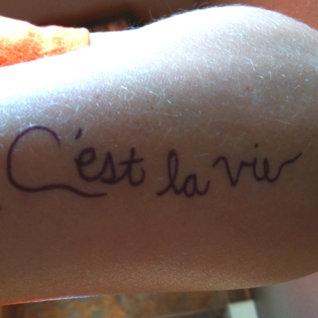 """Word tattoo idea! """"C'est la vie"""" French for it is life/ such is life/ that's life"""