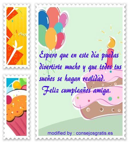 saludos con imàgenes de cumpleaños para una amiga:http://www.consejosgratis.es/bellas-frases-para-una-amiga-por-su-cumpleanos/
