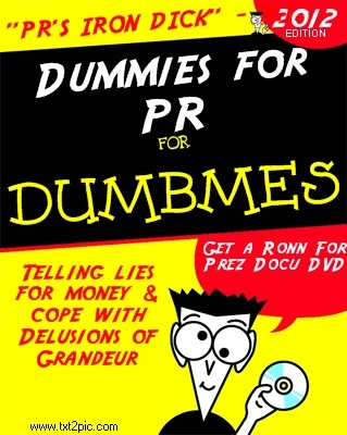 """""""Dummies for PR for Dumbmes"""" by @Di_sss (refers to one of Hartz' PR reps, 5WPR and owner Ronn Torossian): Disss Reference"""