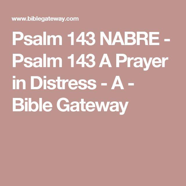 Psalm 143 NABRE - Psalm 143 A Prayer in Distress - A - Bible Gateway