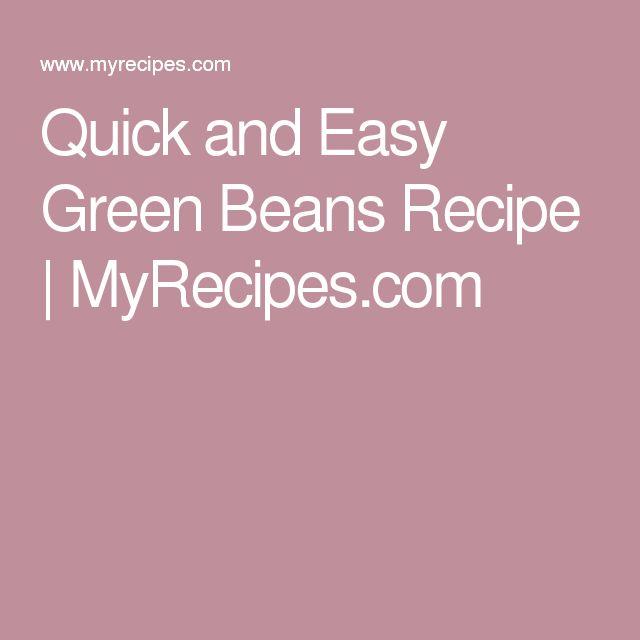 Quick and Easy Green Beans Recipe | MyRecipes.com