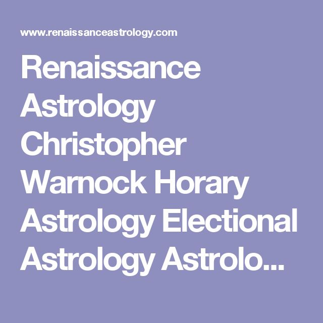 Renaissance Astrology Christopher Warnock Horary Astrology Electional Astrology Astrological Magic Traditional Astrology