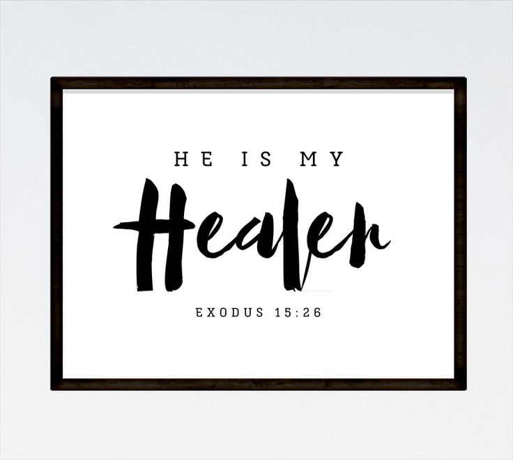 He is my Healer Exodus 15:26  We see the power of His healing in the bible many times. We know we can turn to Him for healing of not only our physical health but also for our spiritual well being. That is the power of the Lord! He is a great and mighty Healer.  -Typography theme -Different size options available -Frame not included -High resolution digital file option #christianart