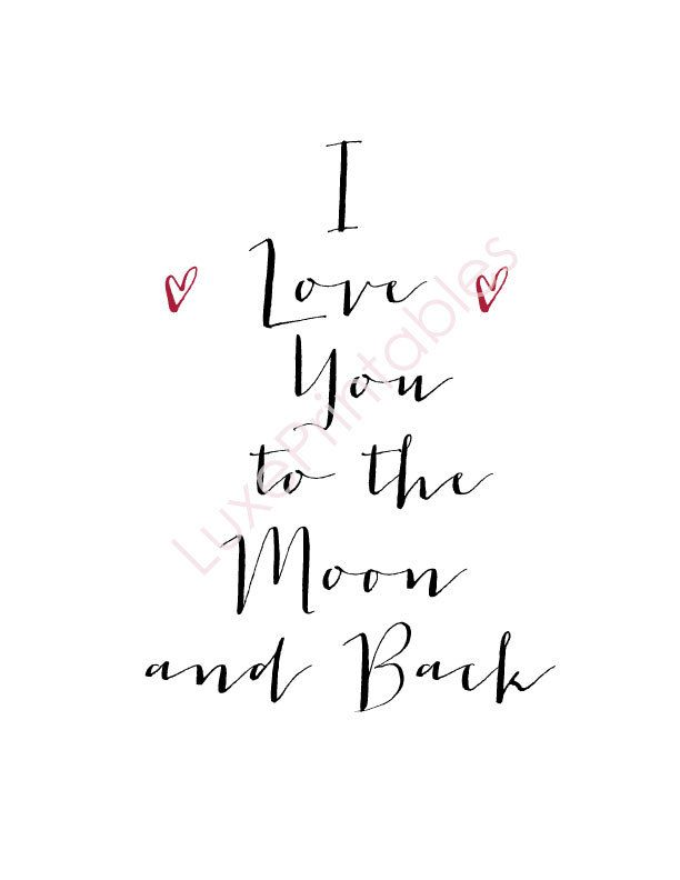 Nursery Art Printable I Love You to the Moon and Back