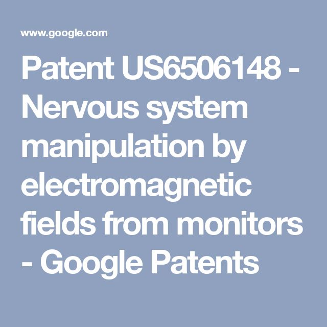 Patent US6506148 - Nervous system manipulation by electromagnetic fields from monitors - Google Patents