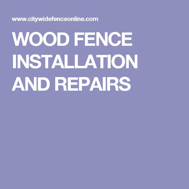 WOOD FENCE INSTALLATION AND REPAIRS