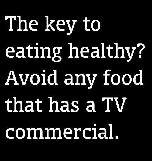 Ain't no commercials for apples. Or bananas. Or spinach, really. Quinoa? Nope. Kale? Nope.  Conclusion: not a bad tip, lol.