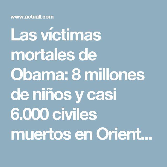 Las víctimas mortales de Obama: 8 millones de niños y casi 6.000 civiles muertos en Oriente Medio