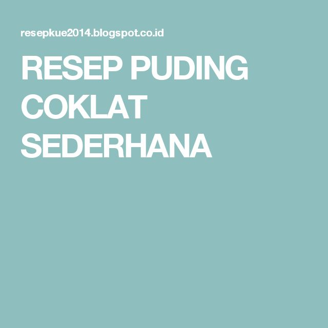 RESEP PUDING COKLAT SEDERHANA