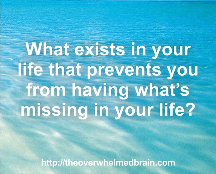 How you word the questions in your mind about what's missing in your life will yield different results. Change the words and the answers will appear  http://theoverwhelmedbrain.com/whats-missing-in-my-life/