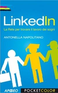 """LinkedIn - Napolitano, Antonella  LinkedIn, insieme a Facebook e Twitter, è uno dei social network più diffusi e utilizzati in Rete. A differenza di questi ultimi però, è un """"business social network"""" perché le attività che si svolgono al suo interno si incentrano attorno a tematiche professionali."""
