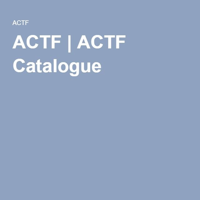 ACTF | ACTF Catalogue