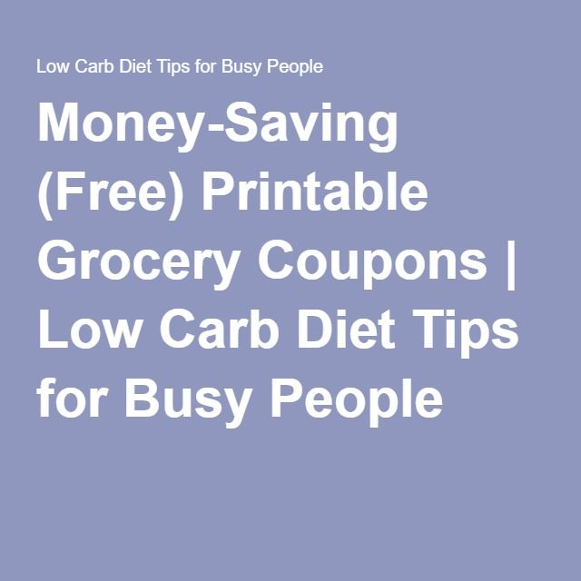 Money-Saving (Free) Printable Grocery Coupons | Low Carb Diet Tips for Busy People