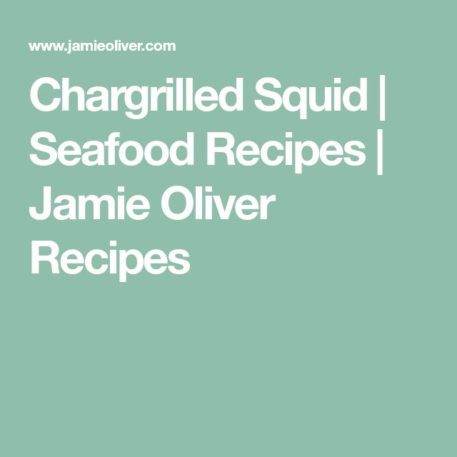 Chargrilled Squid | Seafood Recipes | Jamie Oliver Recipes