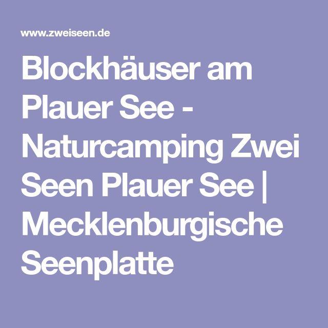Blockhäuser am Plauer See - Naturcamping Zwei Seen Plauer See   Mecklenburgische Seenplatte